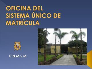 OFICINA DEL  SISTEMA  NICO DE MATR CULA