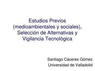 Estudios Previos medioambientales y sociales, Selecci n de Alternativas y Vigilancia Tecnol gica