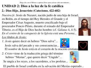 2.- Dios Hijo, Jesucristo Catecismo, 422-682