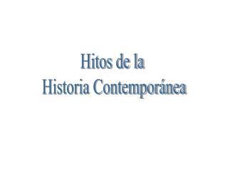 Hitos de la  Historia Contempor nea