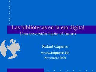 Las bibliotecas en la era digital Una inversi n hacia el futuro