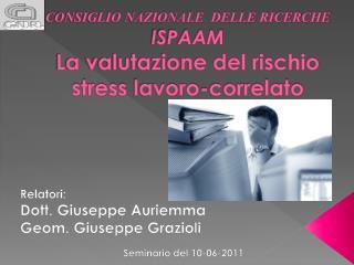 CONSIGLIO NAZIONALE  DELLE RICERCHE ISPAAM La valutazione del rischio stress lavoro-correlato