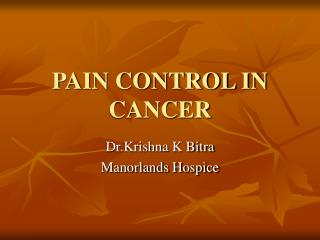 PAIN CONTROL IN CANCER