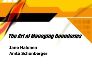 The Art of Managing Boundaries