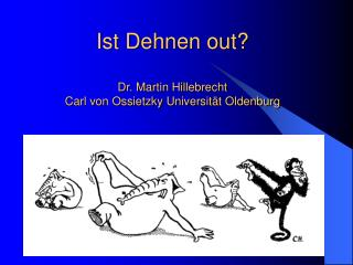 Ist Dehnen out  Dr. Martin Hillebrecht Carl von Ossietzky Universit t Oldenburg