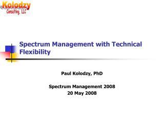 Spectrum Management with Technical Flexibility