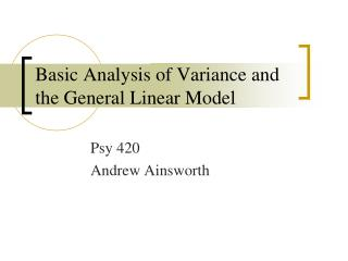 Basic Analysis of Variance and the General Linear Model