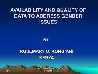 AVAILABILITY AND QUALITY OF DATA TO ADDRESS GENDER ISSUES