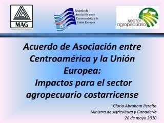 Acuerdo de Asociaci n entre Centroam rica y la Uni n Europea:  Impactos para el sector  agropecuario costarricense