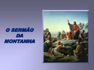 O SERM O DA MONTANHA