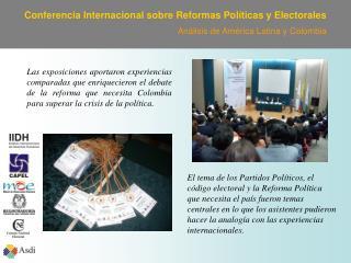 Conferencia Internacional sobre Reformas Pol ticas y Electorales