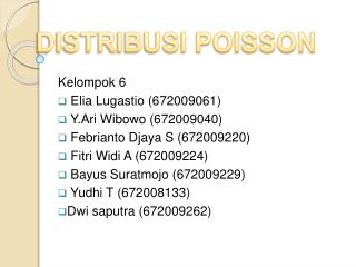 Kelompok 6  Elia Lugastio 672009061  Y.Ari Wibowo 672009040  Febrianto Djaya S 672009220  Fitri Widi A 672009224  Bayus