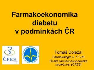 Farmakoekonomika  diabetu  v podm nk ch CR