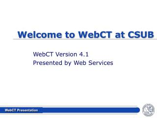 Welcome to WebCT at CSUB