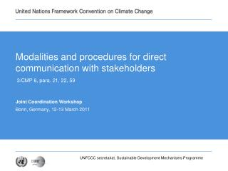 Modalities and procedures for direct communication with stakeholders  3