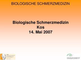 Biologische Schmerzmedizin Kos 14. Mai 2007