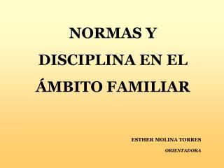 NORMAS Y DISCIPLINA EN EL  MBITO FAMILIAR