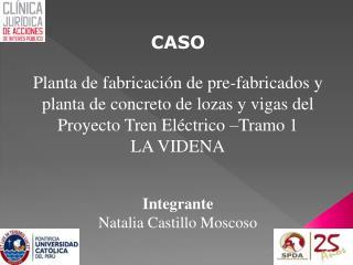 CASO   Planta de fabricaci n de pre-fabricados y planta de concreto de lozas y vigas del Proyecto Tren El ctrico  Tramo
