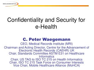 Confidentiality and Security for e-Health