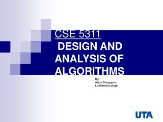 CSE 5311  DESIGN AND ANALYSIS OF ALGORITHMS