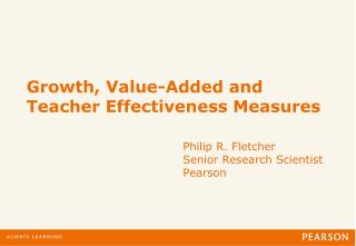 Growth, Value-Added and Teacher Effectiveness Measures