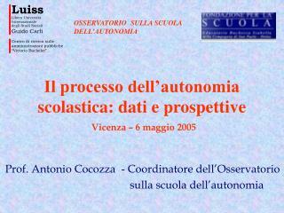 Il processo dell autonomia scolastica: dati e prospettive  Vicenza   6 maggio 2005