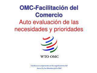 OMC-Facilitaci n del Comercio  Auto evaluaci n de las necesidades y prioridades