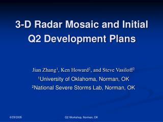 3-D Radar Mosaic and Initial Q2 Development Plans