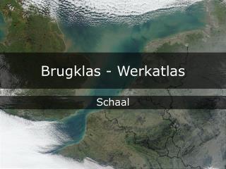 Brugklas - Werkatlas
