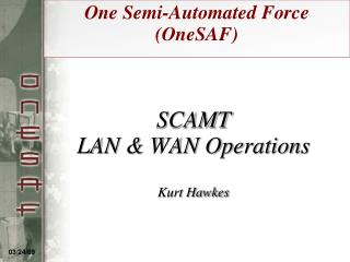SCAMT LAN  WAN Operations  Kurt Hawkes