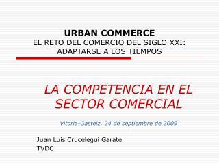 URBAN COMMERCE EL RETO DEL COMERCIO DEL SIGLO XXI: ADAPTARSE A LOS TIEMPOS