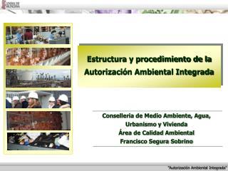Estructura y procedimiento de la Autorizaci n Ambiental Integrada