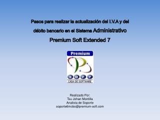 Pasos para realizar la actualizaci n del I.V.A y del d bito bancario en el Sistema Administrativo Premium Soft Extended