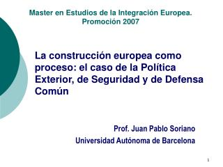 La construcci n europea como proceso: el caso de la Pol tica Exterior, de Seguridad y de Defensa Com n