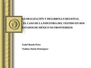 GLOBALIZACI N Y DESARROLLO REGIONAL  EL CASO DE LA INDUSTRIA DEL VESTIDO EN DOS ESTADOS DE M XICO NO FRONTERIZOS