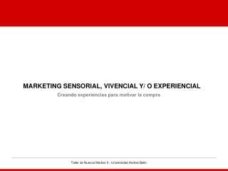 MARKETING SENSORIAL, VIVENCIAL Y