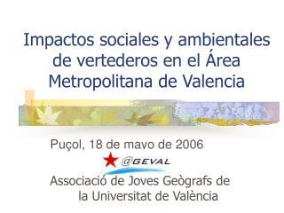 Impactos sociales y ambientales de vertederos en el  rea Metropolitana de Valencia
