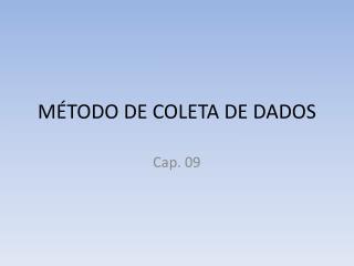 M TODO DE COLETA DE DADOS