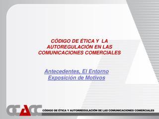 C DIGO DE  TICA Y  LA AUTOREGULACI N EN LAS COMUNICACIONES COMERCIALES