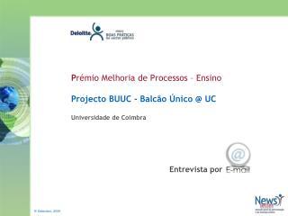 Pr mio Melhoria de Processos   Ensino  Projecto BUUC - Balc o  nico  UC   Universidade de Coimbra