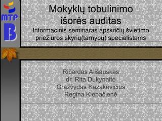 Mokyklu tobulinimo  i ores auditas Informacinis seminaras apskriciu  vietimo prie iuros skyriutarnybu specialistams