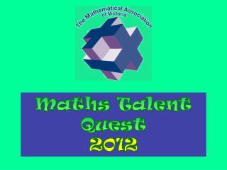 Maths Talent Quest  2012