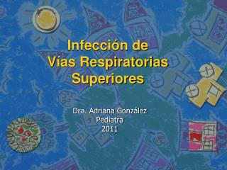 Infecci n de  V as Respiratorias Superiores