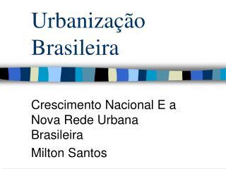 Urbaniza  o Brasileira
