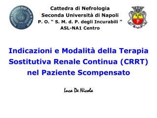 Indicazioni e Modalit  della Terapia Sostitutiva Renale Continua CRRT nel Paziente Scompensato