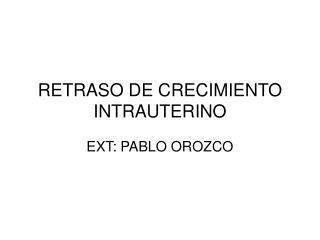 RETRASO DE CRECIMIENTO INTRAUTERINO