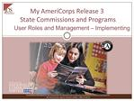 My AmeriCorps Release 3  State Commissions and Programs User Roles and Management   Implementing