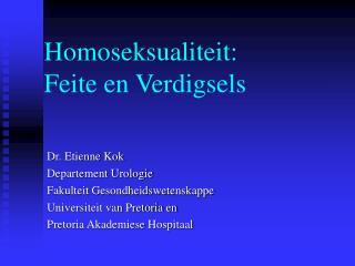 Homoseksualiteit:  Feite en Verdigsels