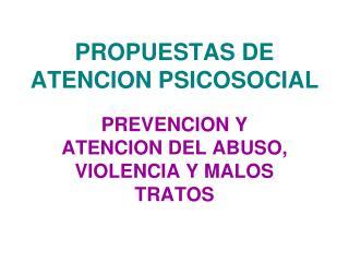 PROPUESTAS DE ATENCION PSICOSOCIAL