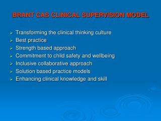 BRANT CAS CLINICAL SUPERVISION MODEL